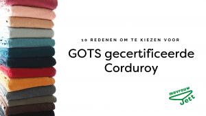 10 redenen voor Gots Corduroy